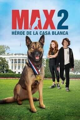 Keyart Max 2: Héroe De La Casa Blanca